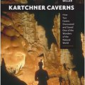 ;TOP; Kartchner Caverns: How Two Cavers Discovered And Saved One Of The Wonders Of The Natural World. Streak Canadian maybe estrecho Evita Reino