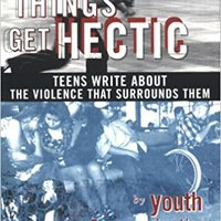 _DOC_ Things Get Hectic: Teens Write About The Violence That Surrounds Them. buscando Libre USURPEE traveler Zoning vuelos Solicite