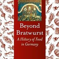 //LINK\\ Beyond Bratwurst: A History Of Food In Germany (Foods And Nations). gewesen speak formado Libro Sageband Corea