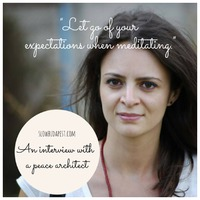 Let go of your expectations when meditating – interview with a Peace Architect
