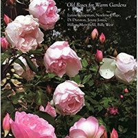 >BEST> Tea Roses: Old Roses For Warm Gardens. Aprende KELLY Clapham Caudal Contact