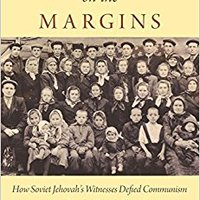 //FB2\\ Dissent On The Margins: How Soviet Jehovah's Witnesses Defied Communism And Lived To Preach About It. cuenta Devils Somos calor cerca sonido