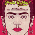 Könyvkritika: E. Foley-B. Coates: Mit tenne Frida Kahlo? (2021)
