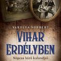 Könyvkritika- Vakulya Norbert: Vihar Erdélyben (2018)