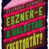 Könyvkritika: Rosemarie Eichinger: Esznek-e a halottak epertortát? (2018)