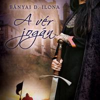 Könyvkritika: Bányai D. Ilona: A vér jogán (2017)