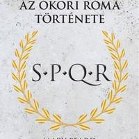 Könyvkritika: Mary Beard: S.P.Q.R - Az ókori Róma története (2018)