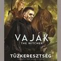 Könyvkritika – Andrzej Sapkowski: Vaják 5.) – Tűzkeresztség (2020)
