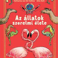 Könyvkritika – Katharina von der Gathen & Anke Kuhl: Az állatok szerelmi élete (2019)