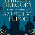 Könyvkritika: Philippa Gregory: Az utolsó Tudor (2018)