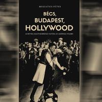 Könyvkritika: Muszatics Péter: Bécs, Budapest, Hollywood (2018)