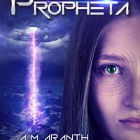 Könyvkritika: A.M. Aranth: Propheta (2019)