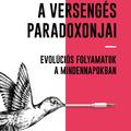 Könyvkritika – Dag O. Hessen & Thomas H. Eriksen: A versengés paradoxonjai (2018)