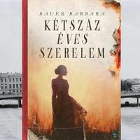 Könyvkritika: Bauer Barbara: Kétszáz éves szerelem (2019)