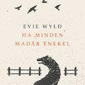 Könyvkritika: Evie Wyld: Ha minden madár énekel (2020)