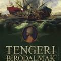 Könyvkritika: Roger Crowley: Tengeri birodalmak (2018)