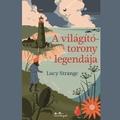Könyvkritika: Lucy Strange: A világítótorony legendája (2019)