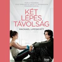 Könyvkritika: Rachael Lippincott – Mikki Daughtry – Tobias Iaconis: Két lépés távolság (2019)