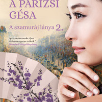 Könyvkritika: Budai Lotti: A párizsi gésa - A szamuráj lánya 2. (2019)