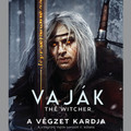 Könyvkritika – Andrzej Sapkowski: Vaják 2.) – A végzet kardja (2020)