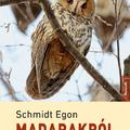 Könyvkritika – Schmidt Egon: Madarakról – mindenkinek (2020)