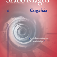 Könyvkritika: Szabó Magda: Csigaház (2018)