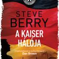 Könyvkritika: Steve Berry: A Kaiser hálója (2021)