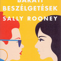 Könyvkritika: Sally Rooney: Baráti beszélgetések (2020)