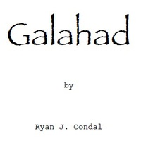 Writers' Block: Galahad by Ryan J. Condal