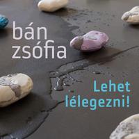 Könyvkritika: Bán Zsófia: Lehet lélegezni! (2018)