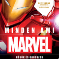 Könyvkritika – Adam Bray, Lorraine Cink, Melanie Scott & Stephen Wiacek: Minden, ami Marvel (2019)
