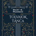 Könyvkritika: Mary E. Pearson: Tolvajok tánca (2019)