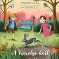 Könyvkritika: Turbuly Lilla – Horváth Ildi: A Károlyi-kert nyuszija (2020)