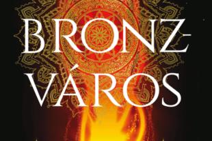 Könyvkritika: S. A. Chakraborty: Bronzváros (2019)