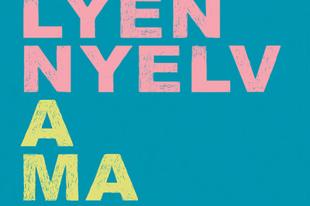 Könyvkritika: Nádasdy Ádám: Milyen nyelv a magyar? (2020)