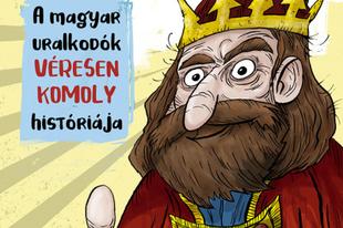 Könyvkritika: Benedek Szabolcs: Király!  - A magyar uralkodók véresen komoly históriája (2021)
