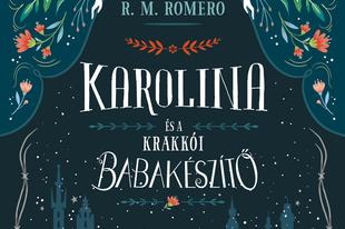Könyvkritika: R. M. Romero: Karolina és a krakkói babakészítő (2018)