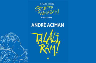 Könyvkritika: André Aciman: Találj rám! (2019)