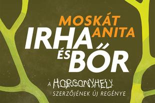 Könyvkritika: Moskát Anita: Irha és bőr (2019)