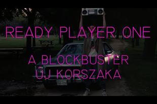 Videó: Ready Player One - a blockbuster új korszaka