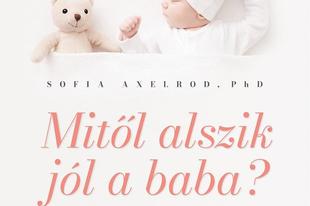 Könyvkritika: Sofia Axelrod, PhD: Mitől alszik jól a baba? (2020)