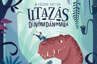 Könyvkritika: M. Kácsor Zoltán: Utazás Dínomdánomba (2017)