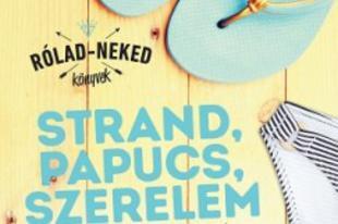 Könyvkritika: Király Anikó: Strand, papucs, szerelem (2018)