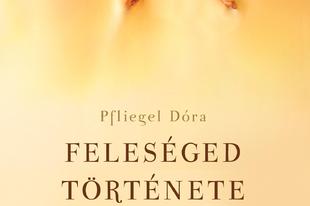 Könyvkritika - Pfliegel Dóra: Feleséged története (2018)