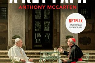 Könyvkritika - Anthony McCarten: A két pápa (2019)