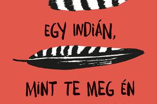 Könyvkritika: Erna Sassen: Egy indián, mint te meg én (2021)