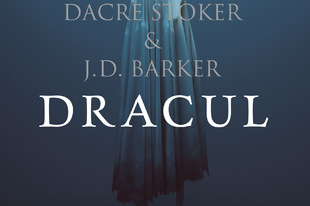 Könyvkritika - Dacre Stoker & J. D. Barker: Dracul (2018)