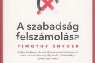 Könyvkritika: Timothy Snyder: A szabadság felszámolása (2019)