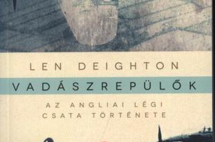 Könyvkritika – Len Deighton: Vadászrepülők (2013)