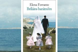 Könyvkritika: Elena Ferrante: Briliáns barátnőm (2016)
